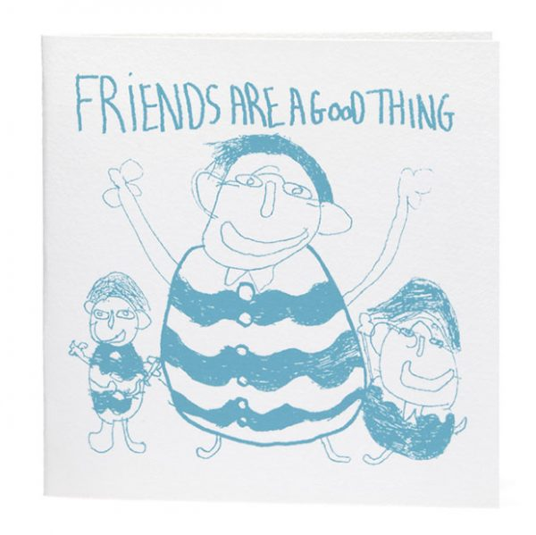Friends are a Good Thing Card